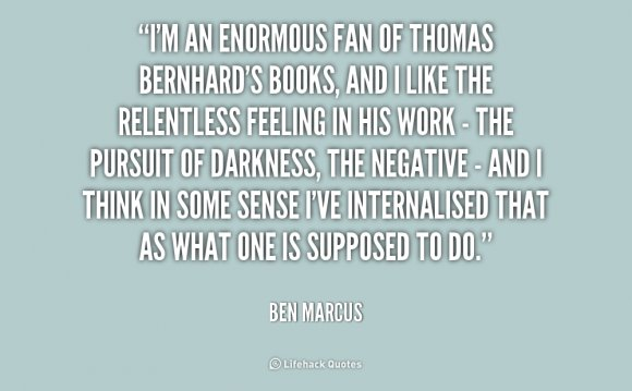 Quote Ben Marcus i work and